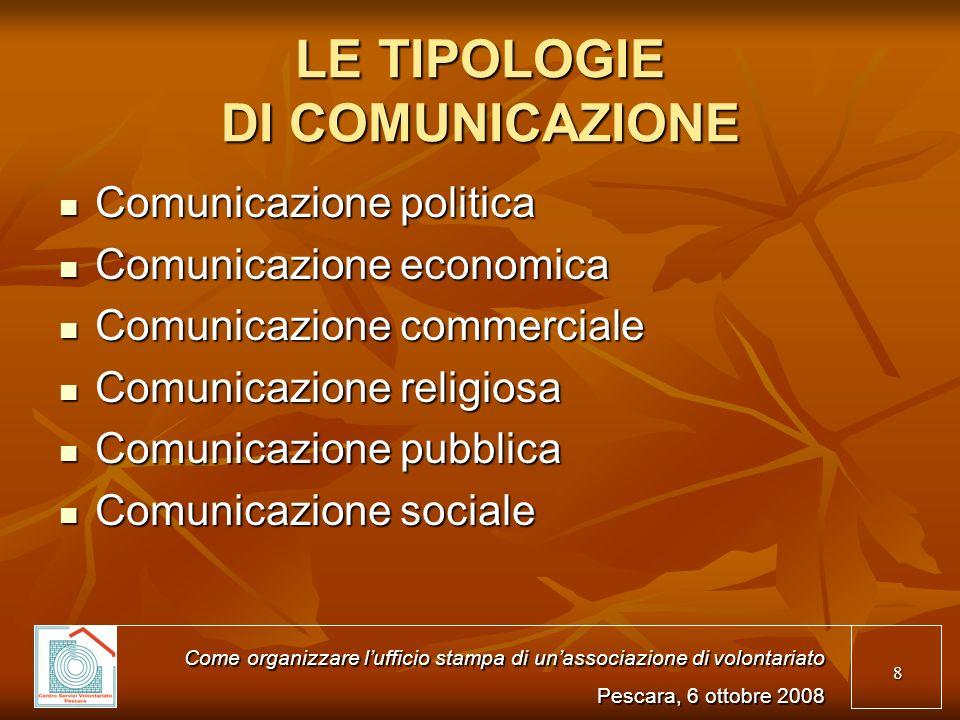 8 LE TIPOLOGIE DI COMUNICAZIONE Comunicazione politica Comunicazione politica Comunicazione economica Comunicazione economica Comunicazione commercial