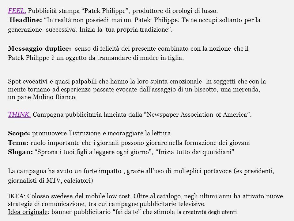 FEEL. FEEL. Pubblicità stampa Patek Philippe, produttore di orologi di lusso. Headline: In realtà non possiedi mai un Patek Philippe. Te ne occupi sol