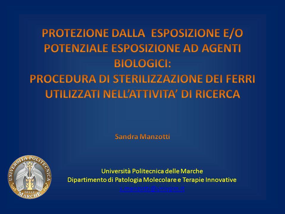 Università Politecnica delle Marche Dipartimento di Patologia Molecolare e Terapie Innovative s.manzotti@univpm.it s.manzotti@univpm.it