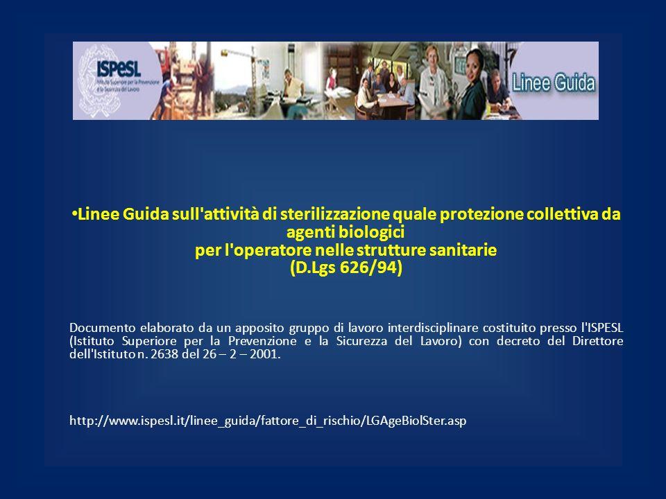 Linee Guida sull'attività di sterilizzazione quale protezione collettiva da agenti biologici per l'operatore nelle strutture sanitarie (D.Lgs 626/94)