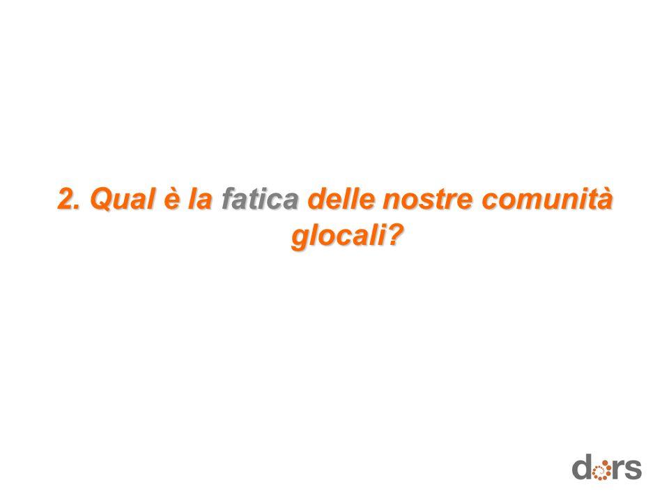 2. Qual è la fatica delle nostre comunità glocali?