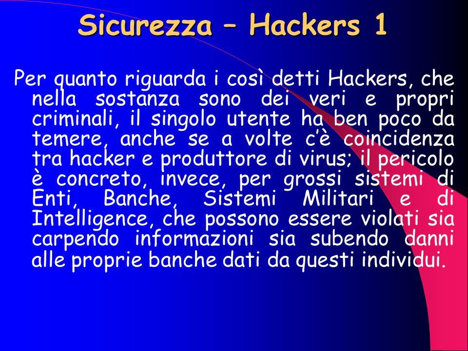 Sicurezza – Virus 3 Laggiornamento di tali impronte è indispensabile per ottenere gradi di sicurezza accentabili. È comunque consigliabile adottare co