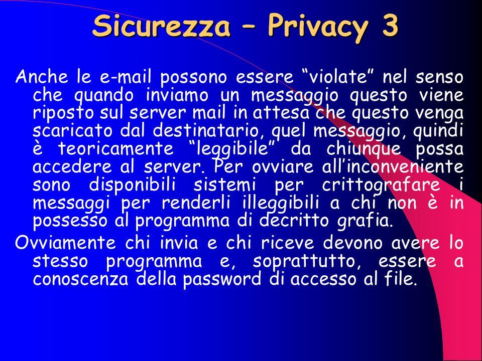 Sicurezza – Privacy 2 Con la diffusione massiccia di tale forme di acquisto e pagamento il pericolo aumenta proporzionalmente, per cui molti E-shop si