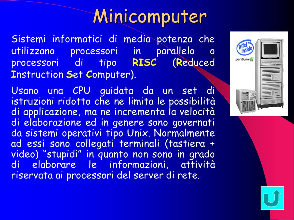 Laptop/Personal Computer Sono considerati i computer per antonomasia, destinati, in origine, alluso personale ed isolato (stand alone); con lavvento d