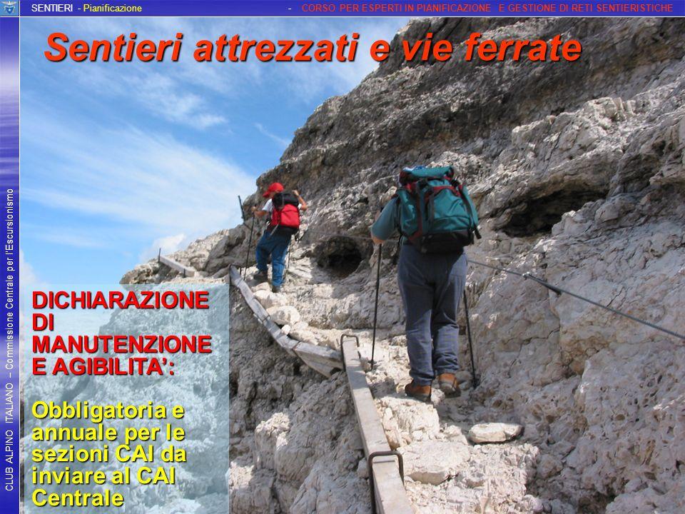 CLUB ALPINO ITALIANO – Commissione Centrale per lEscursionismo SENTIERI - Pianificazione - CORSO PER ESPERTI IN PIANIFICAZIONE E GESTIONE DI RETI SENT