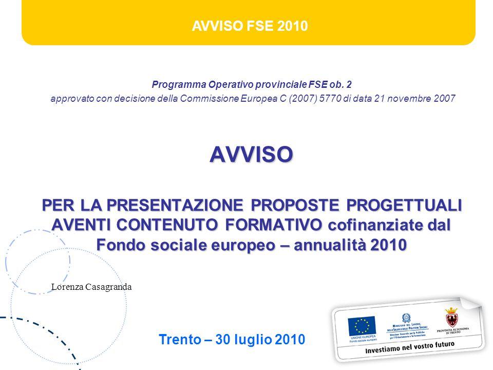AVVISO FSE 2010 Programma Operativo provinciale FSE ob. 2 approvato con decisione della Commissione Europea C (2007) 5770 di data 21 novembre 2007AVVI