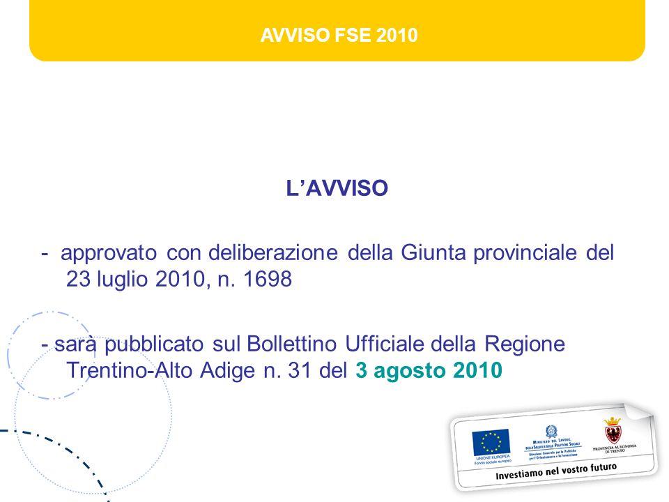AVVISO FSE 2010 LAVVISO - approvato con deliberazione della Giunta provinciale del 23 luglio 2010, n. 1698 - sarà pubblicato sul Bollettino Ufficiale