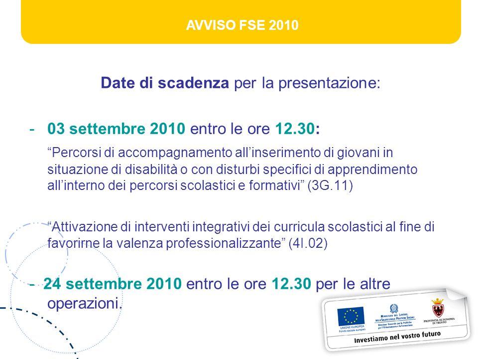 AVVISO FSE 2010 Date di scadenza per la presentazione: -03 settembre 2010 entro le ore 12.30: Percorsi di accompagnamento allinserimento di giovani in