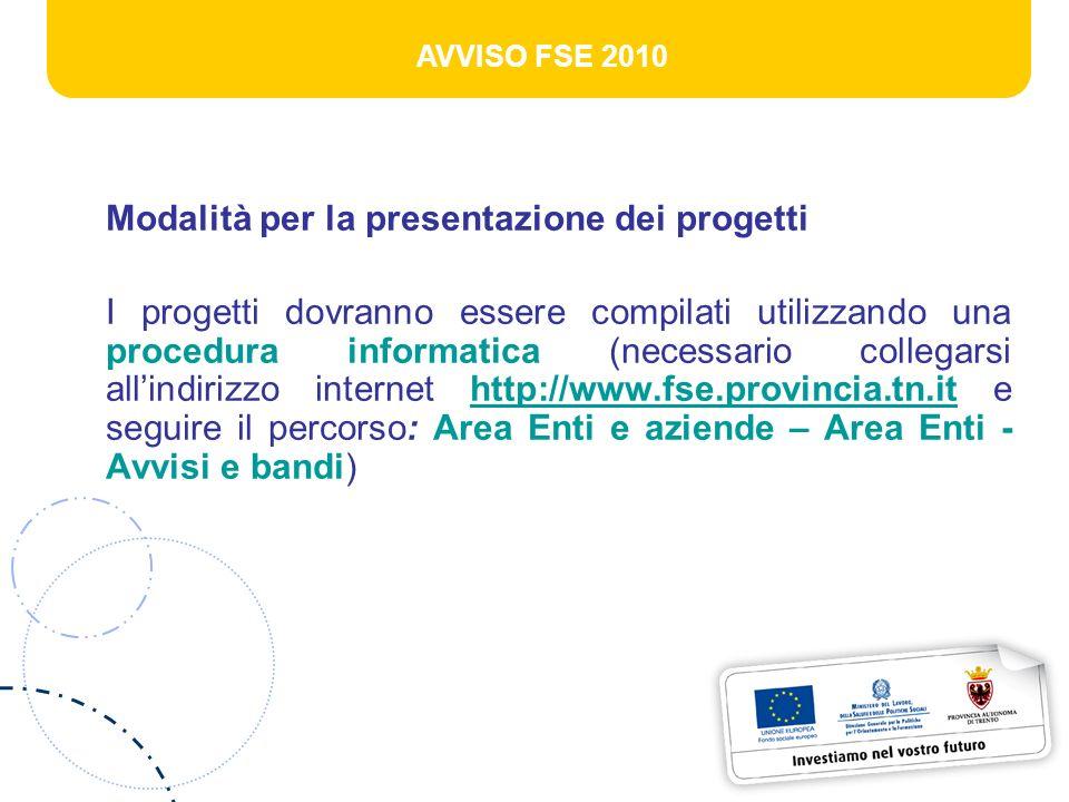 AVVISO FSE 2010 Modalità per la presentazione dei progetti I progetti dovranno essere compilati utilizzando una procedura informatica (necessario coll