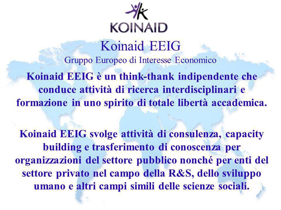 Koinaid EEIG Gruppo Europeo di Interesse Economico Koinaid EEIG è un think-thank indipendente che conduce attività di ricerca interdisciplinari e form