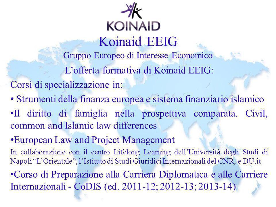 Koinaid EEIG Gruppo Europeo di Interesse Economico Lofferta formativa di Koinaid EEIG: Corsi di specializzazione in: Strumenti della finanza europea e