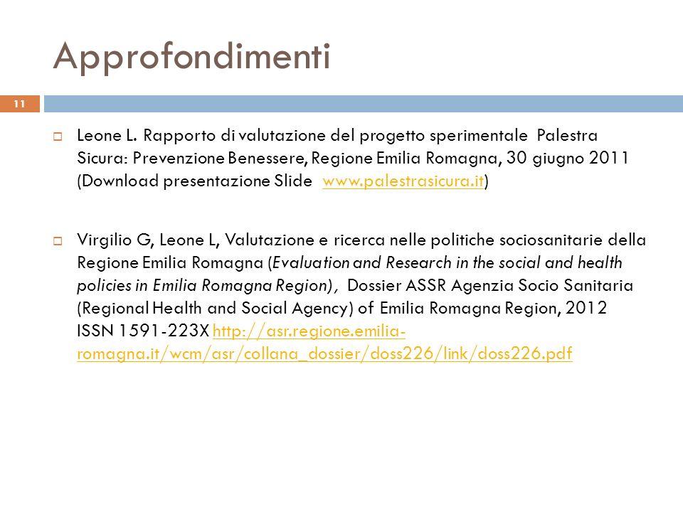 Approfondimenti Leone L. Rapporto di valutazione del progetto sperimentale Palestra Sicura: Prevenzione Benessere, Regione Emilia Romagna, 30 giugno 2
