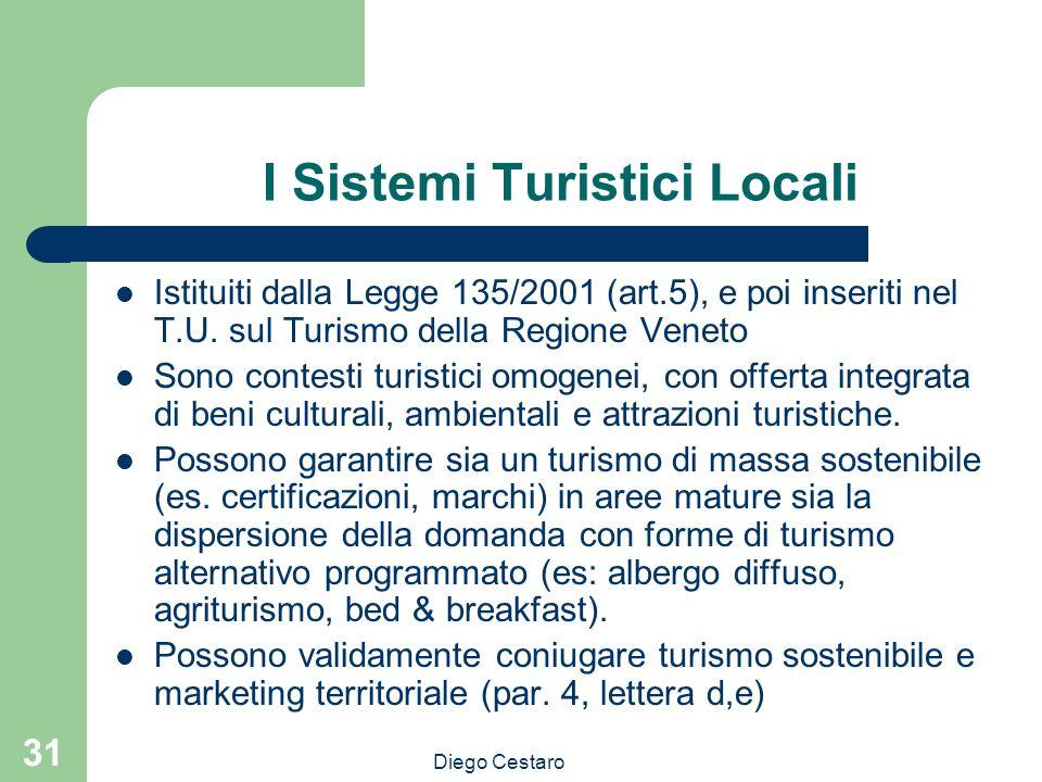 Diego Cestaro 31 I Sistemi Turistici Locali Istituiti dalla Legge 135/2001 (art.5), e poi inseriti nel T.U. sul Turismo della Regione Veneto Sono cont
