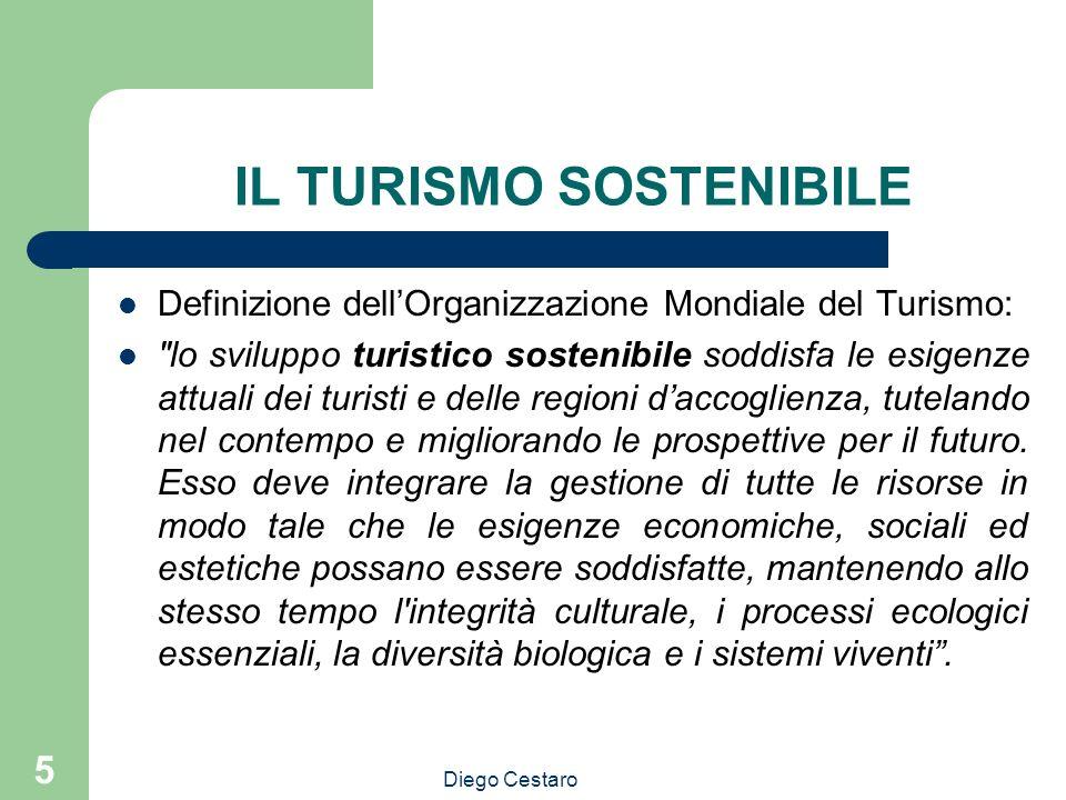 Diego Cestaro 5 IL TURISMO SOSTENIBILE Definizione dellOrganizzazione Mondiale del Turismo: