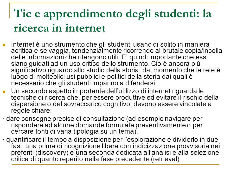 Tic e apprendimento degli studenti: la ricerca in internet Internet è uno strumento che gli studenti usano di solito in maniera acritica e selvaggia,