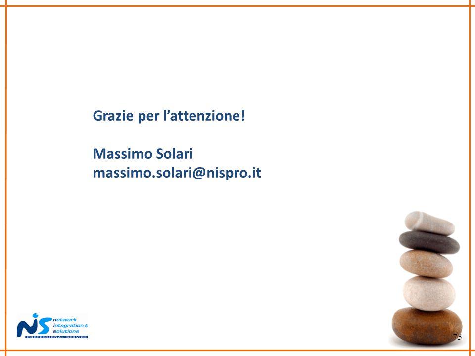 73 Grazie per lattenzione! Massimo Solari massimo.solari@nispro.it