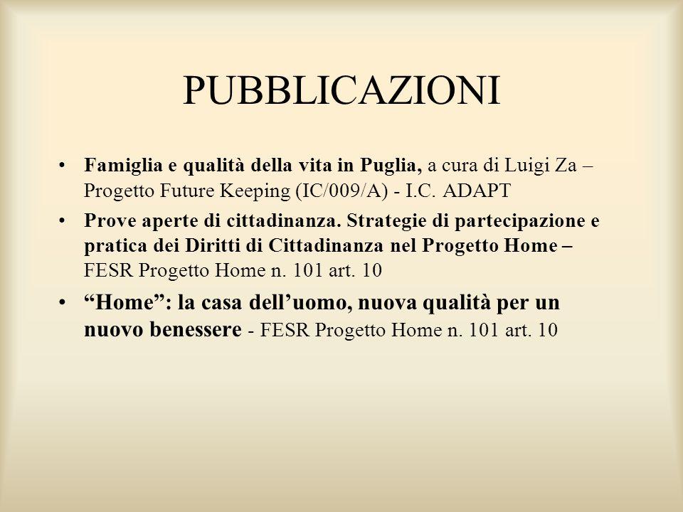 PUBBLICAZIONI Famiglia e qualità della vita in Puglia, a cura di Luigi Za – Progetto Future Keeping (IC/009/A) - I.C.