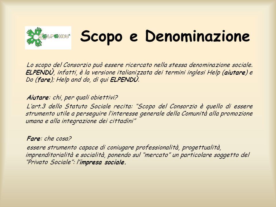 Scopo e Denominazione Lo scopo del Consorzio può essere ricercato nella stessa denominazione sociale.