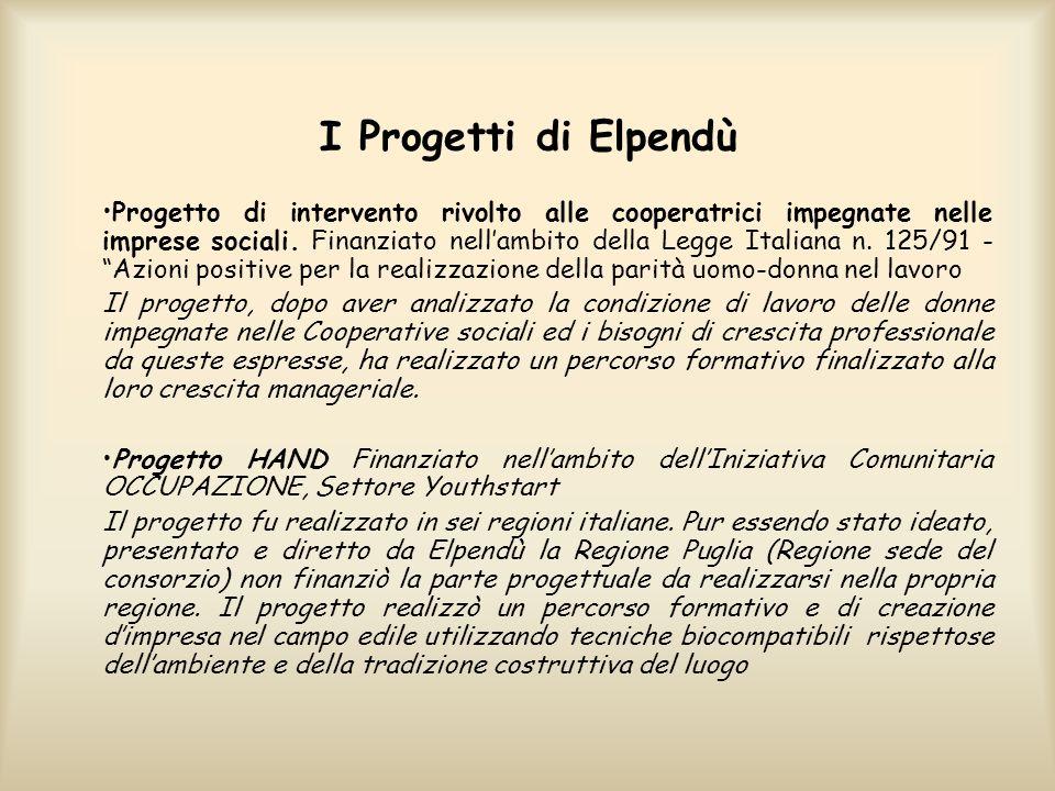 I Progetti di Elpendù Progetto di intervento rivolto alle cooperatrici impegnate nelle imprese sociali.
