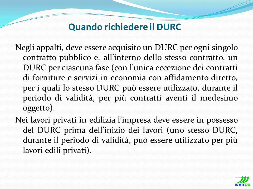 Quando richiedere il DURC Negli appalti, deve essere acquisito un DURC per ogni singolo contratto pubblico e, allinterno dello stesso contratto, un DU