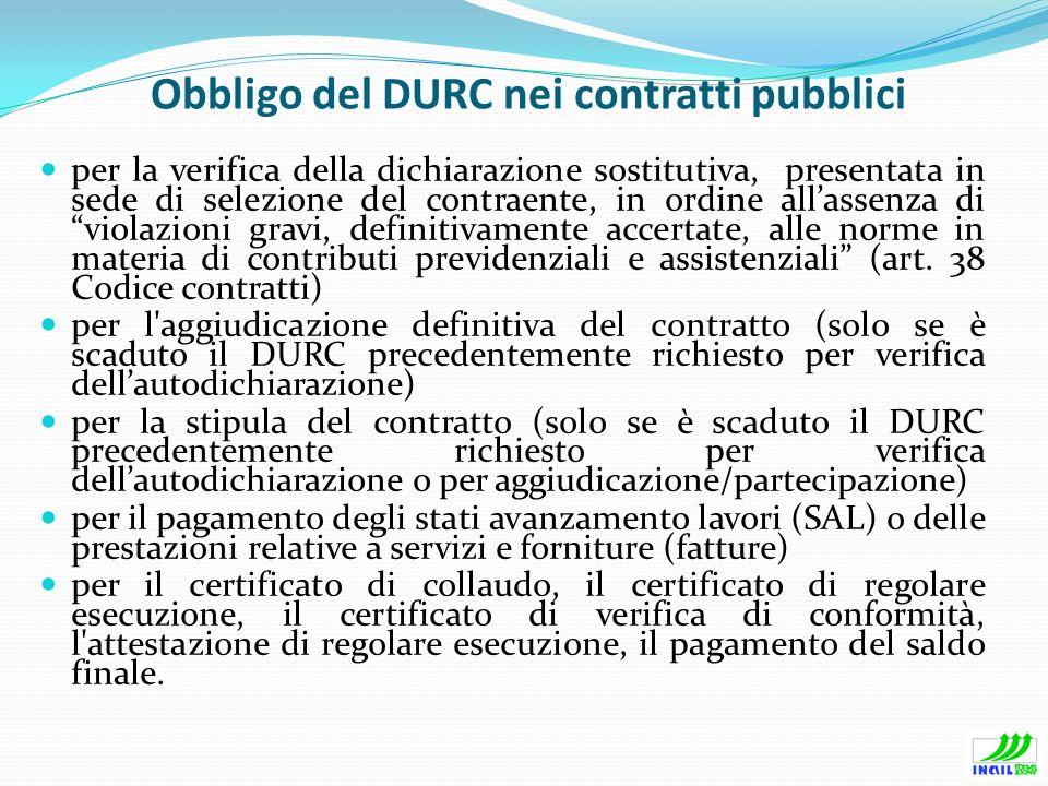 Obbligo del DURC nei contratti pubblici per la verifica della dichiarazione sostitutiva, presentata in sede di selezione del contraente, in ordine all