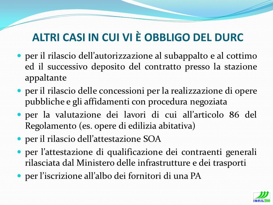 ALTRI CASI IN CUI VI È OBBLIGO DEL DURC per il rilascio dellautorizzazione al subappalto e al cottimo ed il successivo deposito del contratto presso l