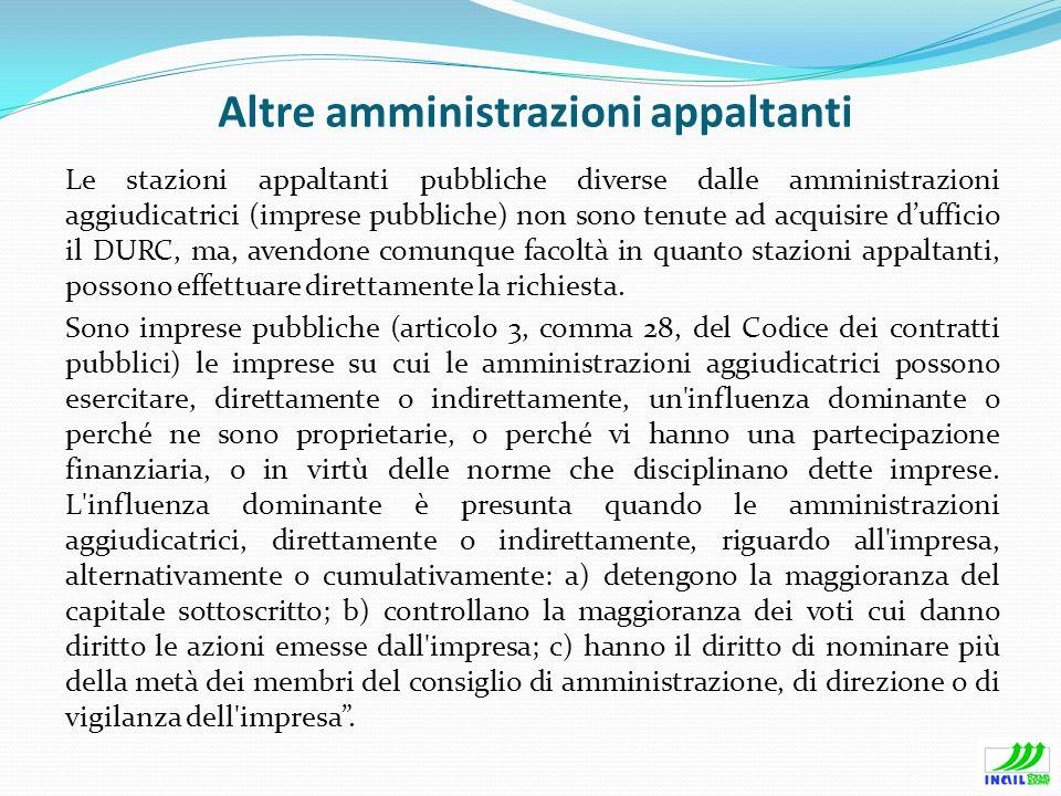 Altre amministrazioni appaltanti Le stazioni appaltanti pubbliche diverse dalle amministrazioni aggiudicatrici (imprese pubbliche) non sono tenute ad