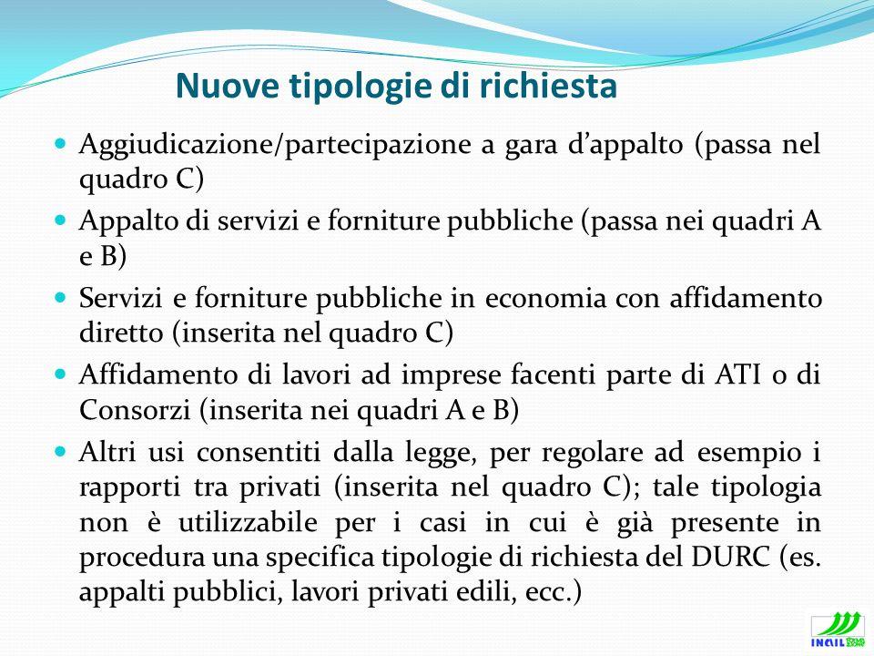 Nuove tipologie di richiesta Aggiudicazione/partecipazione a gara dappalto (passa nel quadro C) Appalto di servizi e forniture pubbliche (passa nei qu