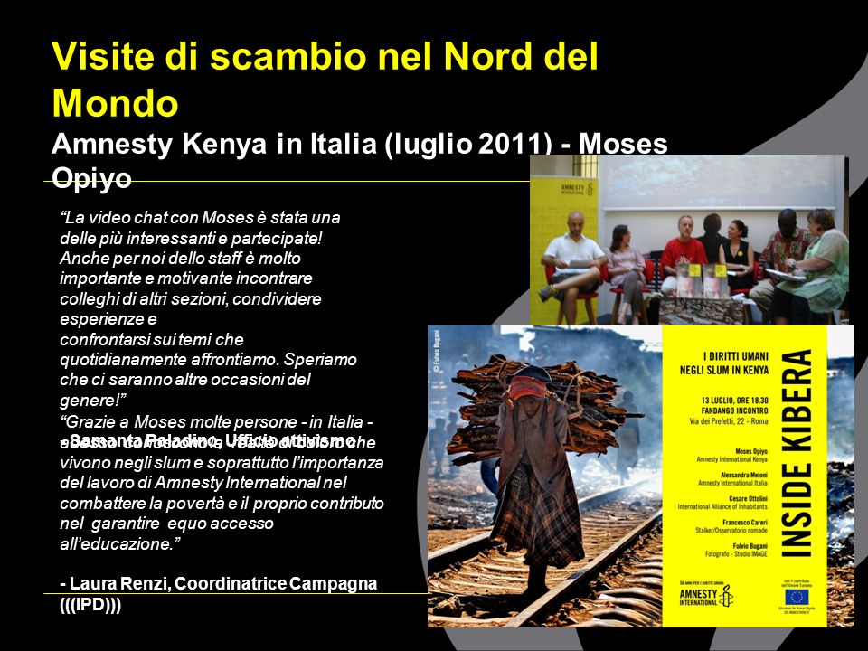 Visite di scambio nel Nord del Mondo Amnesty Kenya in Italia (luglio 2011) - Moses Opiyo Grazie a Moses molte persone - in Italia - adesso conoscono l
