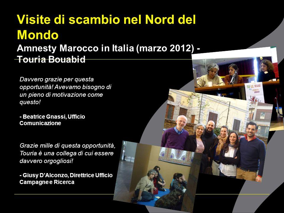 Visite di scambio nel Nord del Mondo Amnesty Marocco in Italia (marzo 2012) - Touria Bouabid Davvero grazie per questa opportunità! Avevamo bisogno di