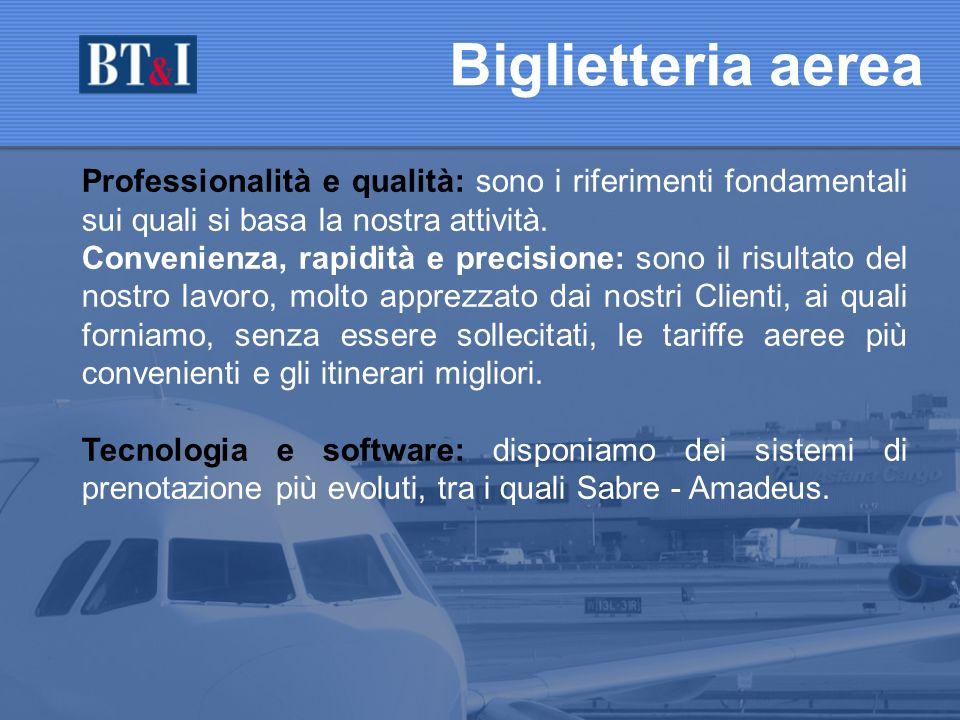 Biglietteria aerea Professionalità e qualità: sono i riferimenti fondamentali sui quali si basa la nostra attività.