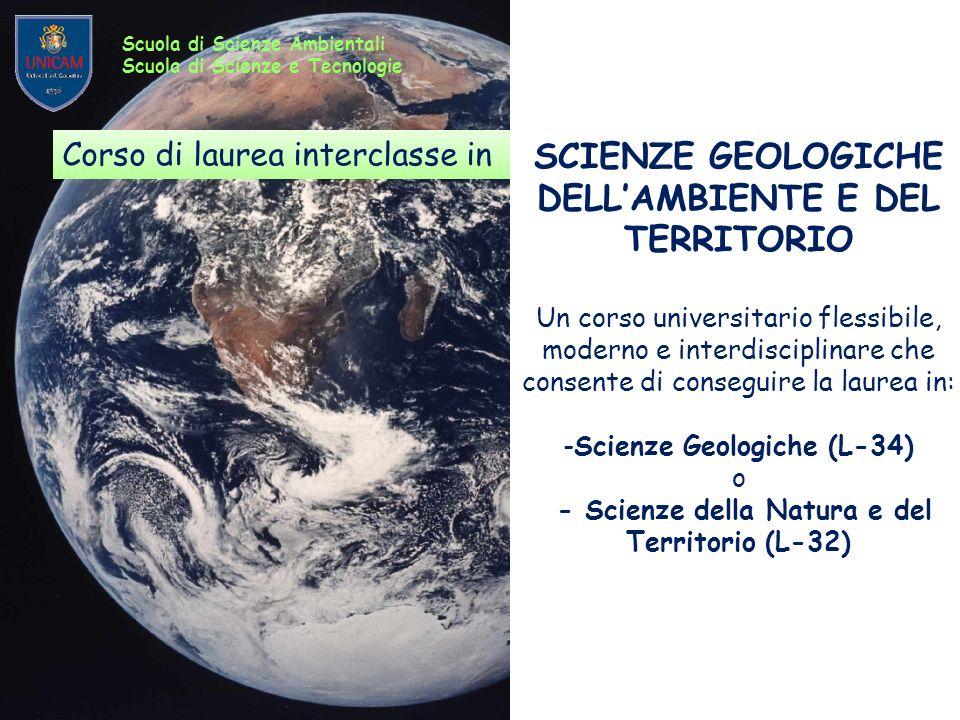 SCIENZE GEOLOGICHE DELLAMBIENTE E DEL TERRITORIO Un corso universitario flessibile, moderno e interdisciplinare che consente di conseguire la laurea i