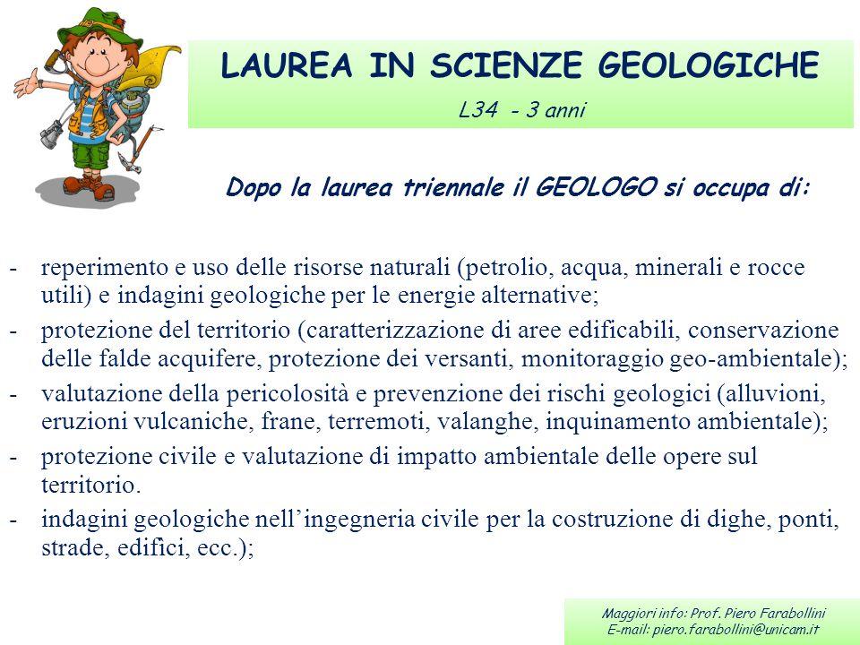 LAUREA IN SCIENZE GEOLOGICHE L34 - 3 anni -reperimento e uso delle risorse naturali (petrolio, acqua, minerali e rocce utili) e indagini geologiche pe