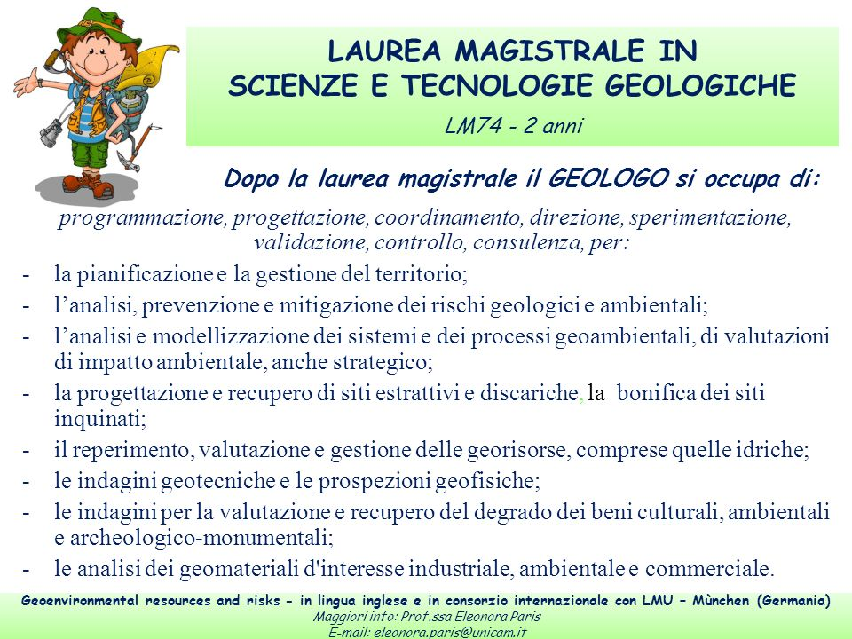LAUREA MAGISTRALE IN SCIENZE E TECNOLOGIE GEOLOGICHE LM74 - 2 anni Geoenvironmental resources and risks - in lingua inglese e in consorzio internazion