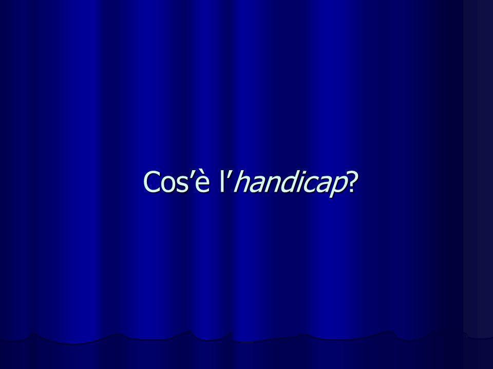 Lhandicap, da un punto di vista pedagogico, rappresenta la difficoltà che una persona incontra nel proprio percorso di sviluppo umano tendente alla piena realizzazione di sé; può essere causato da un deficit (handicap connaturato) o da una errata impostazione delleducazione (handicap indotto).