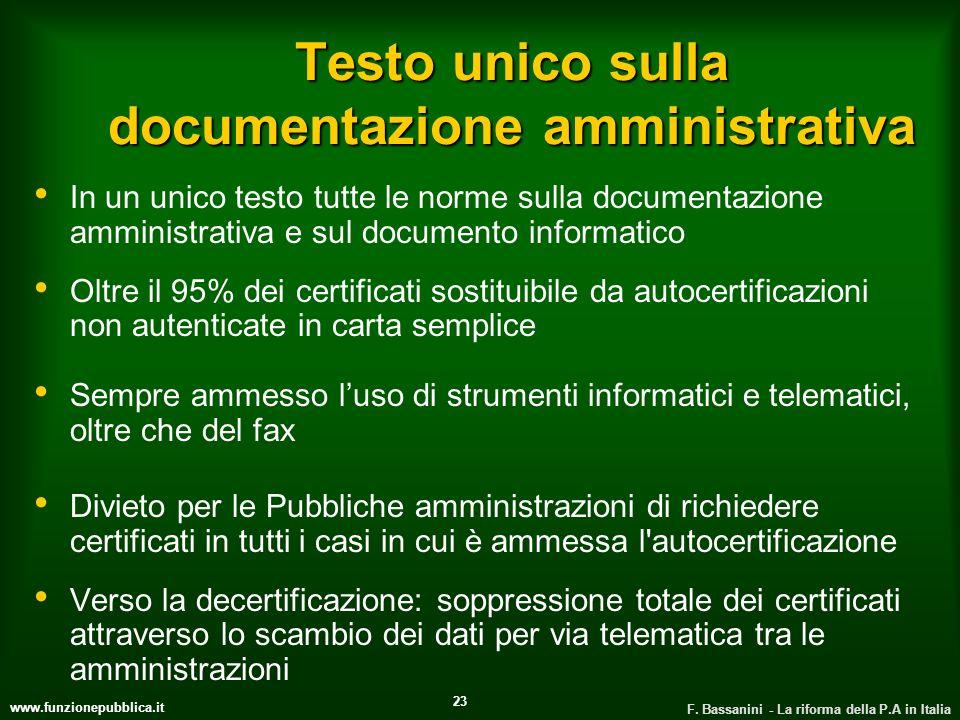 www.funzionepubblica.it F. Bassanini - La riforma della P.A in Italia 23 Testo unico sulla documentazione amministrativa In un unico testo tutte le no