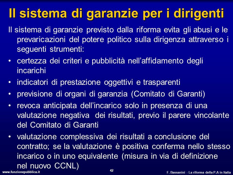 www.funzionepubblica.it F. Bassanini - La riforma della P.A in Italia 42 Il sistema di garanzie per i dirigenti Il sistema di garanzie previsto dalla