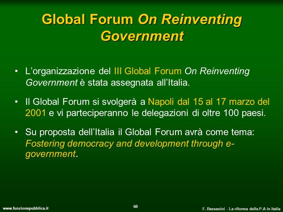 www.funzionepubblica.it F. Bassanini - La riforma della P.A in Italia 60 Global Forum On Reinventing Government Lorganizzazione del III Global Forum O