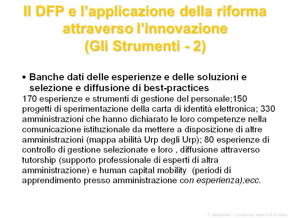 www.funzionepubblica.it F. Bassanini - La riforma della P.A in Italia 65 Il DFP e lapplicazione della riforma attraverso linnovazione (Gli Strumenti -