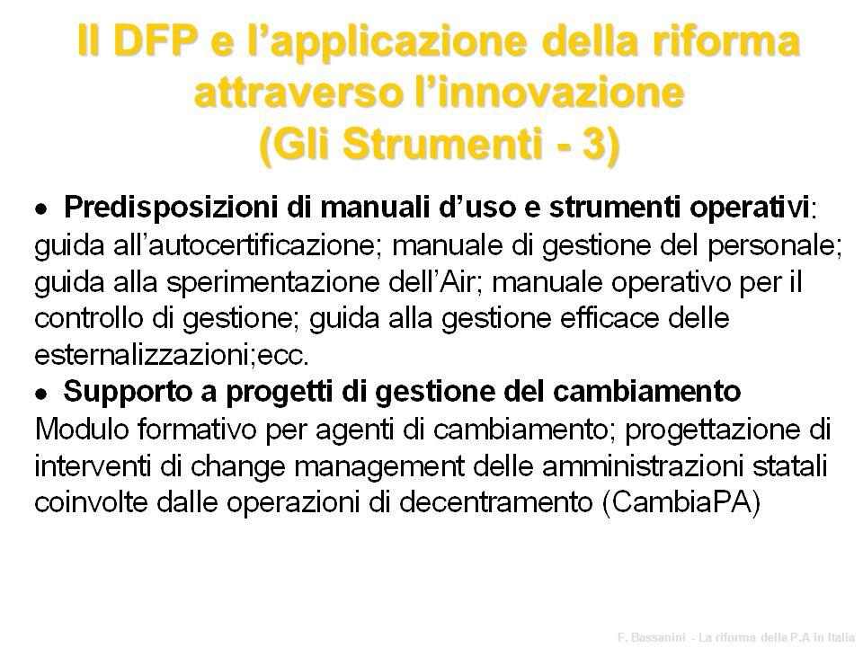 www.funzionepubblica.it F. Bassanini - La riforma della P.A in Italia 66 Il DFP e lapplicazione della riforma attraverso linnovazione (Gli Strumenti -