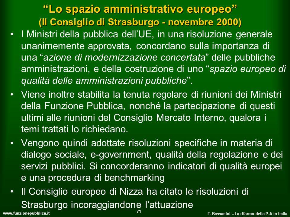 www.funzionepubblica.it F. Bassanini - La riforma della P.A in Italia 71 Lo spazio amministrativo europeo (Il Consiglio di Strasburgo - novembre 2000)