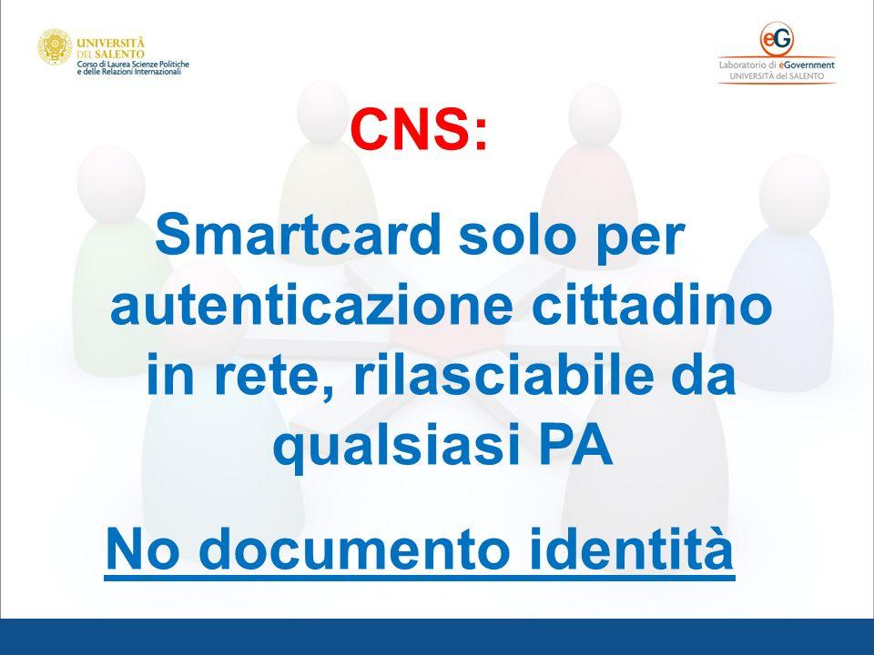 CNS: Smartcard solo per autenticazione cittadino in rete, rilasciabile da qualsiasi PA No documento identità