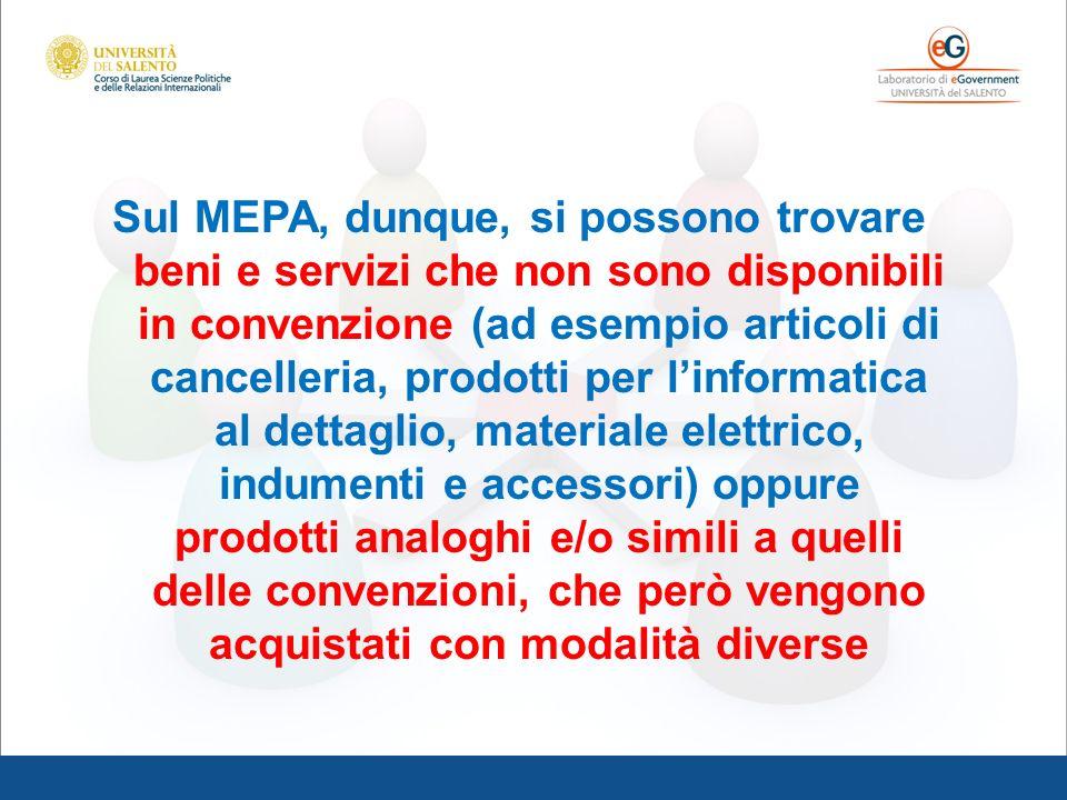 Sul MEPA, dunque, si possono trovare beni e servizi che non sono disponibili in convenzione (ad esempio articoli di cancelleria, prodotti per linforma