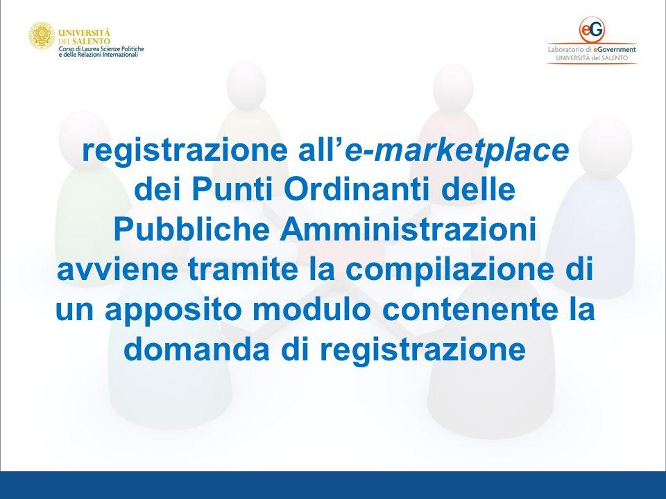 registrazione alle-marketplace dei Punti Ordinanti delle Pubbliche Amministrazioni avviene tramite la compilazione di un apposito modulo contenente la