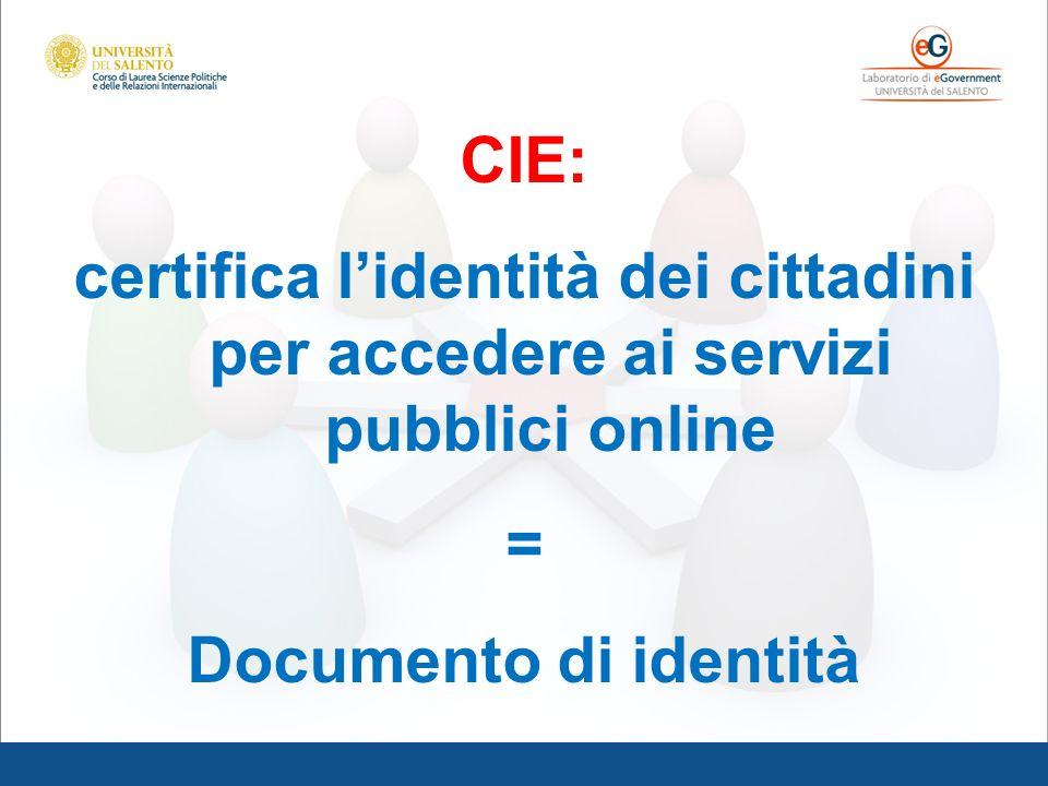CIE: certifica lidentità dei cittadini per accedere ai servizi pubblici online = Documento di identità