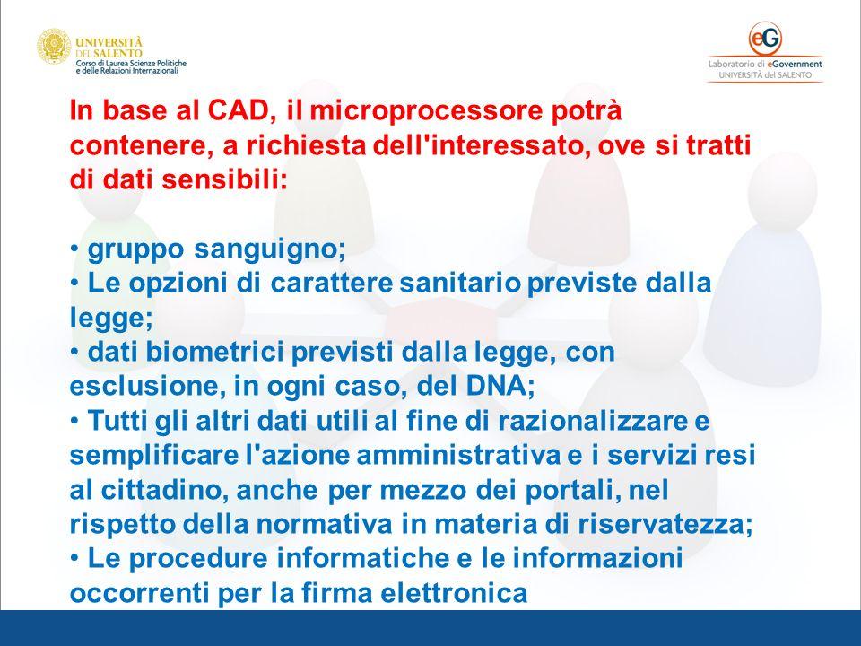 In base al CAD, il microprocessore potrà contenere, a richiesta dell'interessato, ove si tratti di dati sensibili: gruppo sanguigno; Le opzioni di car