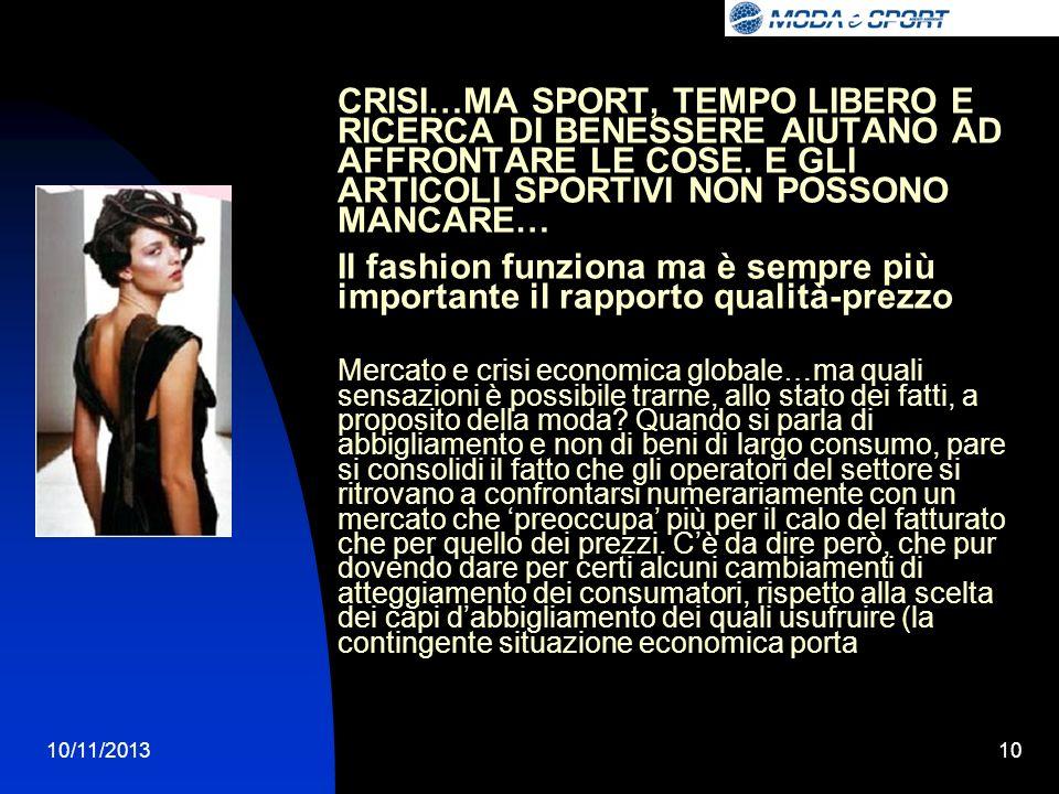 10/11/201310 CRISI…MA SPORT, TEMPO LIBERO E RICERCA DI BENESSERE AIUTANO AD AFFRONTARE LE COSE.