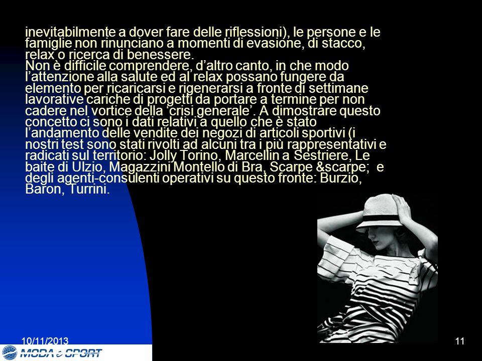 10/11/201311 inevitabilmente a dover fare delle riflessioni), le persone e le famiglie non rinunciano a momenti di evasione, di stacco, relax o ricerca di benessere.