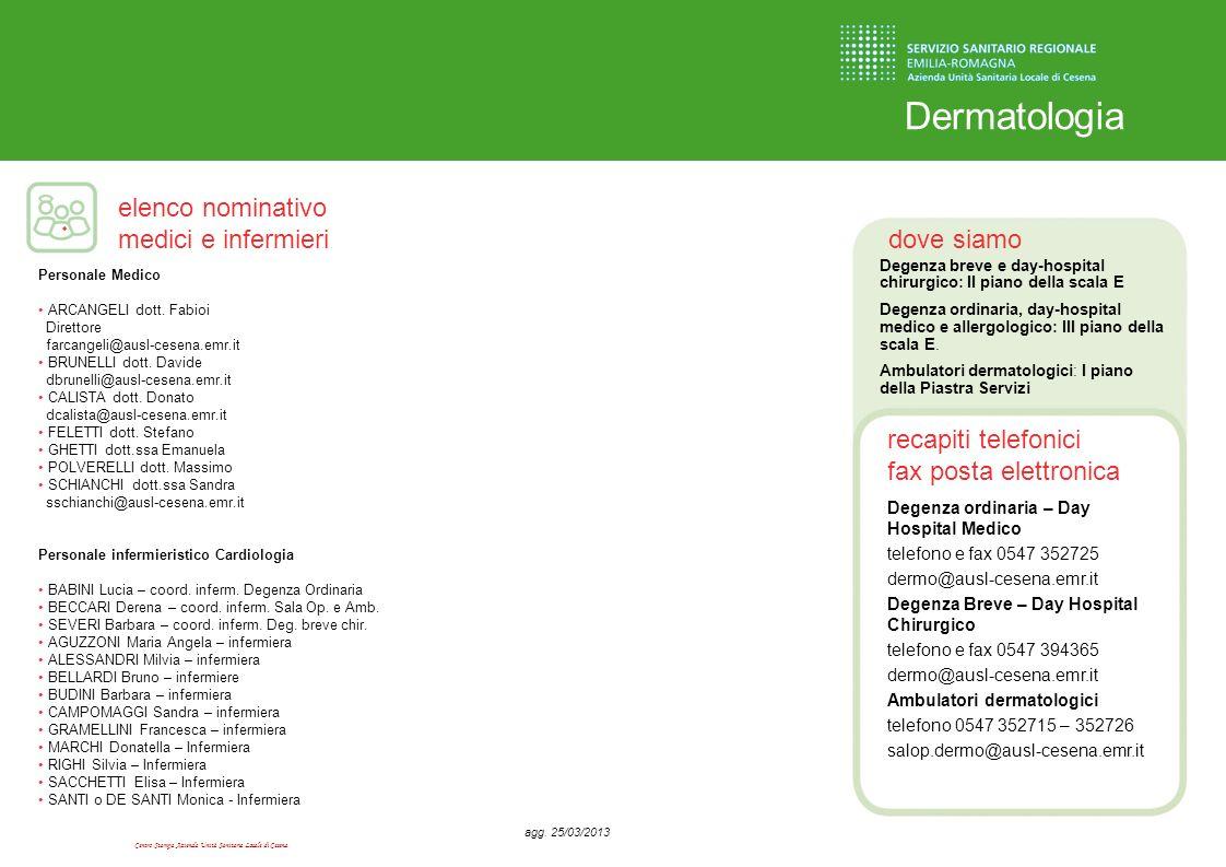 Centro Stampa Azienda Unità Sanitaria Locale di Cesena dove siamo recapiti telefonici fax posta elettronica elenco nominativo medici e infermieri Derm