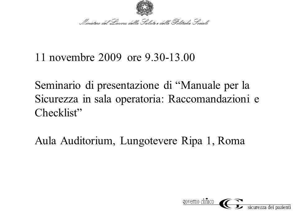 Ministero del Lavoro, della Salute e delle Politiche Sociali 11 novembre 2009 ore 9.30-13.00 Seminario di presentazione di Manuale per la Sicurezza in